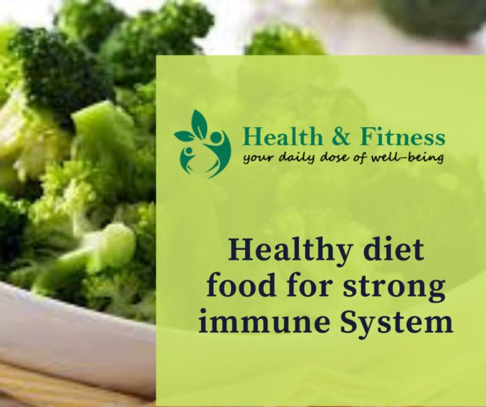 Healthy diet food for strong immune System