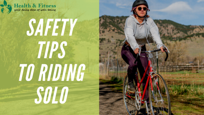 Safety Tips to Riding Solo