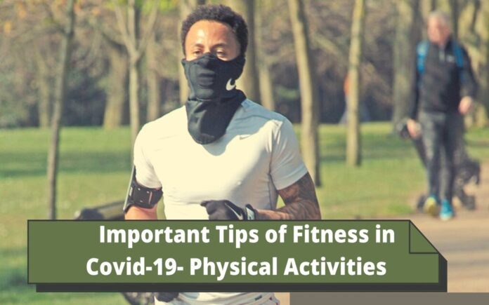 Important Tips of Fitness in Covid-19- Physical Activities