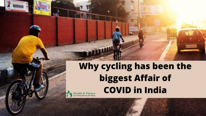 Why cycling has been the biggest affair of COVID in India