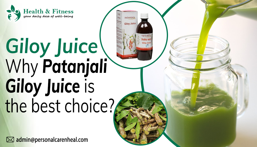 Why Patanjali Giloy Juice is the best choice
