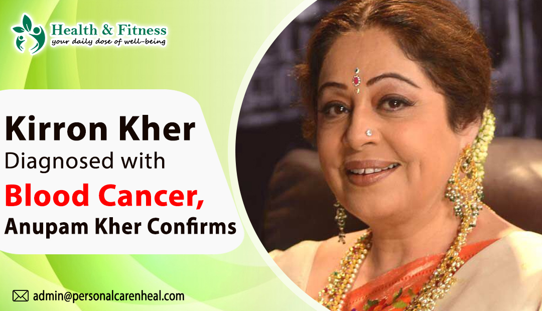Kirron Kher Diagnosed with Blood Cancer, Anupam Kher Confirms